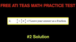 ATI TEAS MATH Number 2 Solution - FREE Math Practice Test - Multiplying and Dividing Fractions