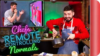 """CHEFS """"REMOTE CONTROLLING"""" NORMALS! 