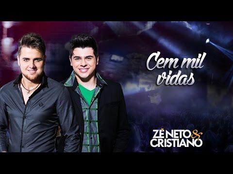 Cem Mil Vidas - Zé Neto e Cristiano