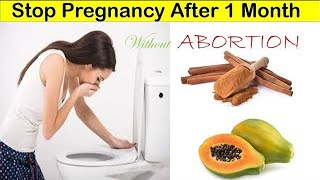 how to stop pregnancy after 30 days without abortion best way to terminate pregnancy