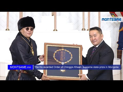 The Hu awarded Order of Chinggis Khaan, supreme state prize in Mongolia
