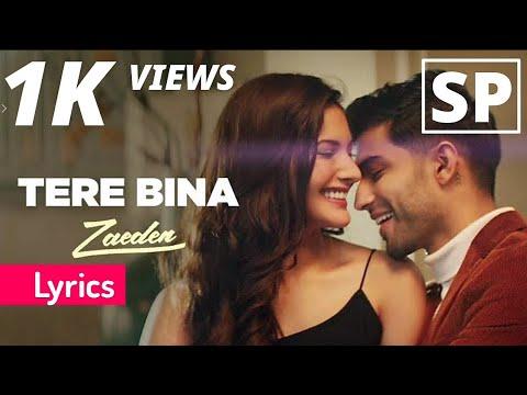 Tere Bina | zaeden | ft.amyra dastur | Kunaal varmaa | lyrics video