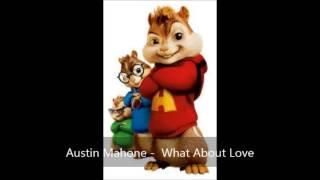 Austin Mahone -  What About Love (Version Chipmunks)