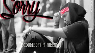 Sorry By Double Jay Ft Fablove(remix)