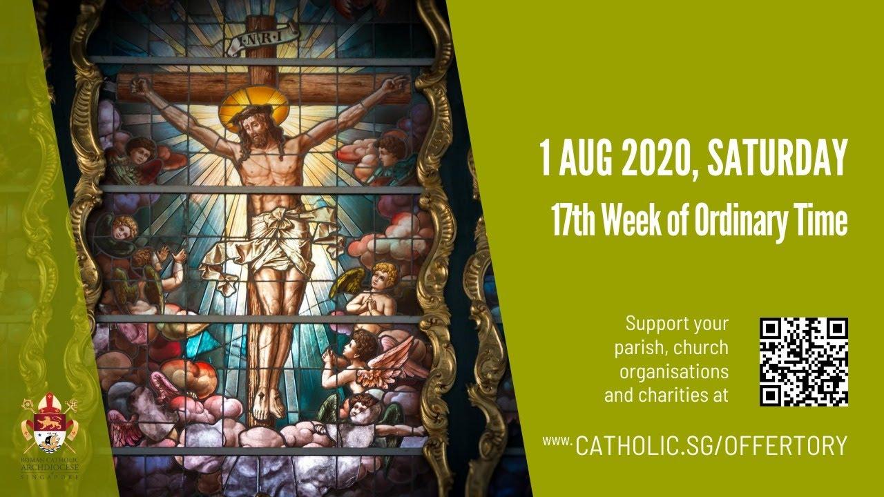 Catholic Daily Mass Saturday 1 August 2020, Catholic Daily Mass Saturday 1 August 2020 Live From Archdiocese of Singapore