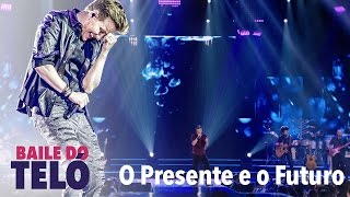 Michel Teló - O Presente e O Futuro (DVD Baile do Teló)