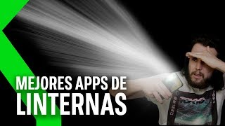 7 APPS GRATIS de linterna que NO TE ROBAN EL ALMA