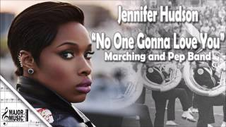 """No One Gonna Love You"" Jennifer Hudson Marching/Pep Band Sheet Music Arrangement"