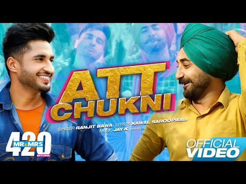 Att Chukni - Jassie Gill , Ranjit Bawa || Mr & Mrs 420 Returns || New Songs 2018 || Lokdhun Punjabi