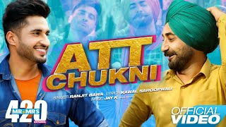 Att Chukni - Jassie Gill, Ranjit Bawa - Mr & Mrs 420 Returns - Punjabi New Songs 2019 - Lokdhun