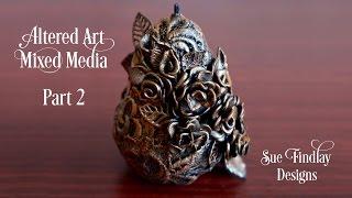Altered Art Mixed Media - Part 2