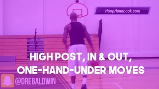 Drill Series #23: High Post, In & Out, One-Hand-Under Moves | Dre Baldwin