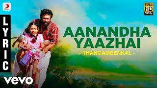 Thangameenkal - Aanandha Yaazhai Lyric | Ram   - YouTube