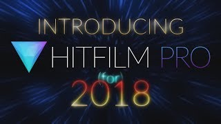 HITFILM PRO (for) 2018! FIRST LOOK