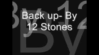 12 stones   back up w Lyrics