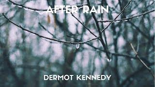 Dermot kennedy - After Rain (Lyrics)