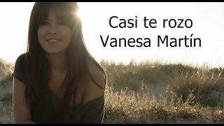 Vanesa Martín - Casi te rozo (letra)