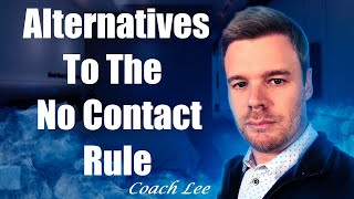 Alternatives To The No Contact Rule
