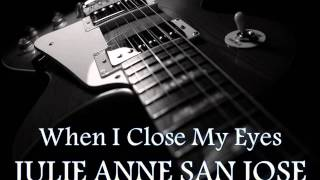 JULIE ANNE SAN JOSE - When I Close My Eyes [HQ AUDIO]