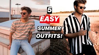 5 EASY SUMMER OUTFITS | Mens Summer Fashion 2020