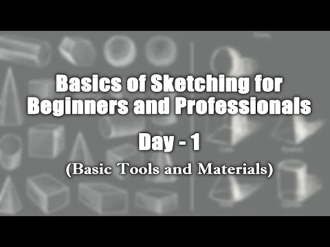 Basics of Sketching for Beginners and Professionals - Day 1 | Basic Drawing Tools and Materials