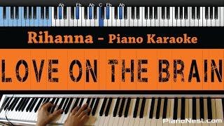Rihanna  Love On The Brain  LOWER Key Piano Karaoke / Sing Along