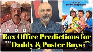 Box Office Predictions for Daddy & Poster Boys