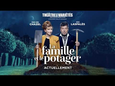 La Famille et le potager au Théâtre des Variétés - Bande-annonce