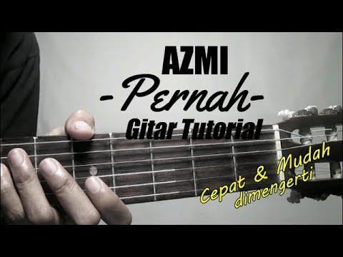 (Gitar Tutorial) AZMI - Pernah  Cepat & Mudah dimengerti