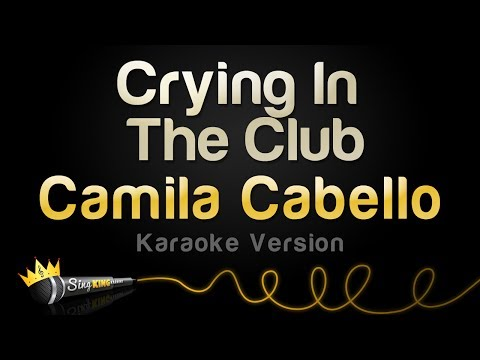 Camila Cabello - Crying In The Club (Karaoke Version)