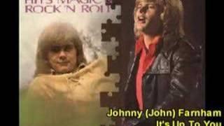 "John Farnham ""  it's up to you ""  1973 song"