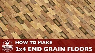 How to Make 2x4 End Grain Floors