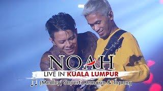 Opening NOAH Live In Kuala Lumpur Malaysia - [Medley] Seperti Kemarin & Topeng | 25 November 2017