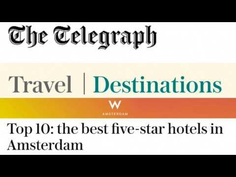 Best Top ten  five star hotels in Amsterdam