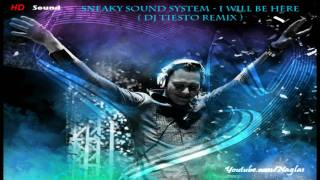 Sneaky Sound System - I Will Be Here (Dj Tiesto Remix) [HD]