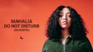 Mahalia   Do Not Disturb (Acoustic)