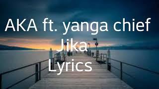 AKA  Jika Ft Yanga (Official Lyrics Video)HD X HQ Audio