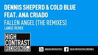 Dennis Sheperd & Cold Blue feat. Ana Criado - Fallen Angel (Lange Remix) [HD/HQ]