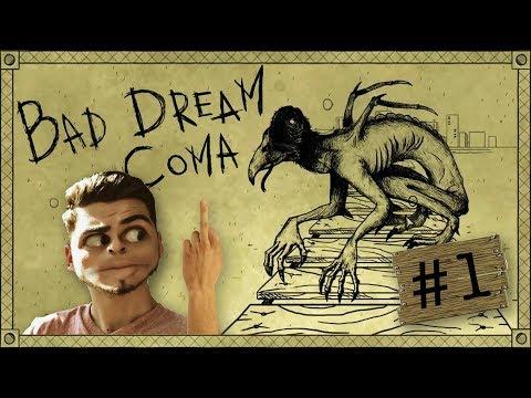 KDE SOM SA TO OCITOL? | Bad Dream: Coma #1