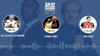 NFL Playoff Expansion, LeBron James, Tom Brady (4.1.20) | UNDISPUTED Audio Podcast