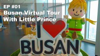 Busan Virtual Tour with Little Prince EP#01의 이미지