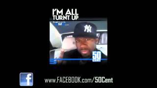 50 Cent - Im All Turnt Up (Freestyle) + Lyrics