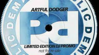What Ya Gonna Do - Artful Dodger