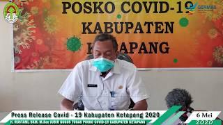 Press Release Covid -19 Kabupaten Ketapang (6 Mei 2020)