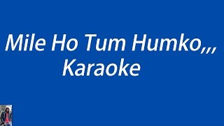 Mile Ho Tum, Karaoke With Lyrics Easy Version,