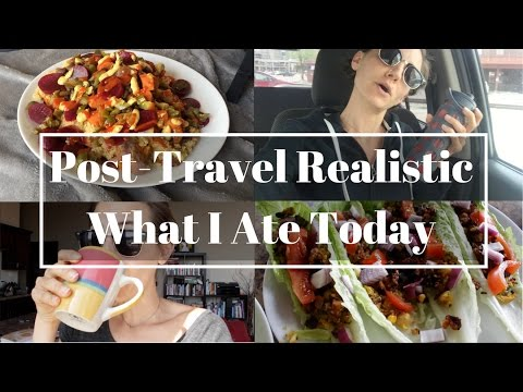 Post-Travel Realistic What I Ate Today