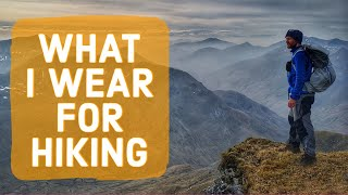 What I Wear For UK Hiking: Clothes For Hill Walking