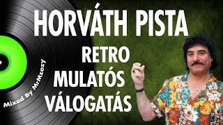 ✿ Horváth Pista - Retro mulatós válogatás | Mixed by MrMzozy | Nagy Zeneklub |