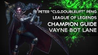 "Vayne Guide - Peter ""Doublelift"" Peng -  CLG LoL Champion Guide 3 - Razer Academy"