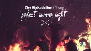 The Slakadeliqs ft. Tingsek - Perfect Summer Night